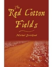 The Red Cotton Fields - newly edited edition