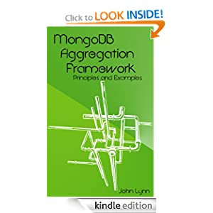MongoDB Aggregation Framework Principles and Examples