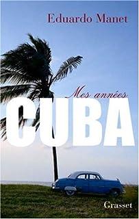 Mes années Cuba, Manet, Eduardo