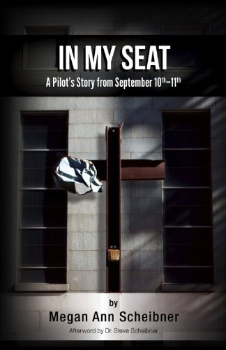 In My Seat: A Pilots True Story From September 10th-11th PDF