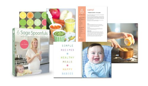 Baby Food Making Cookbook - Sage Spoonfuls Babyfood Making Guide: Simple Recipes, Healthy Meals, Happy Babies