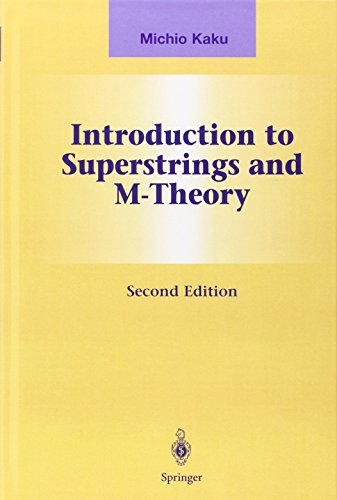 Introduction to Superstrings and M-Theory (Graduate Texts in Contemporary Physics)