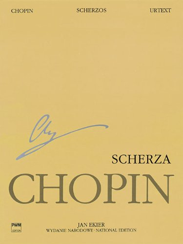 Scherzos: Chopin National Edition 9A, Vol. IX (National Edition of the Works of Fryderyk Chopin, Series a: Works Published During Chopin's Lifetime / Wydanie Narodowe Dziel Fryderyka Chopina, Serie) PDF
