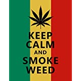 Love St - Keep Calm & Smoke Weed | Weed Smokers Poster | Cannabis Psychedelic Poster | Ganja Poster | Special Paper | Hippie Patterns | Poster For Girls | Poster For Boys | Home Decal Poster | Home Decoration Poster | Poster For Home And Office | Quir