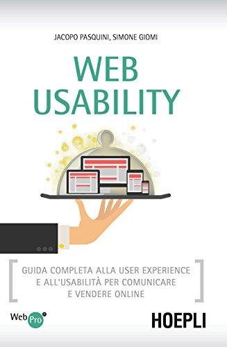 Web Usability Guida completa alla user experience e all'usabilita' per comunicare e vendere online WebPro PDF