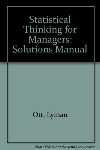 Statistical Thinking for Managers: Solutions Manual