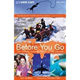 Before You Go: The Ultimate Guide to Planning Your Gap Yearby Tom Griffiths
