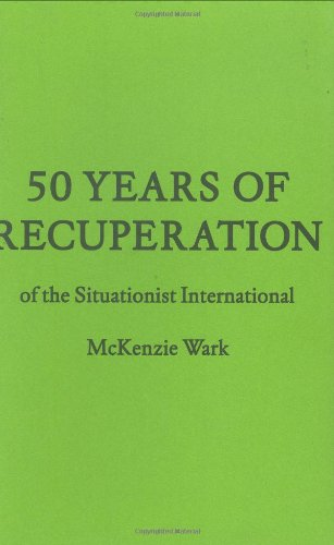 50 Years of Recuperation of the Situationist International (FORuM Project Publications)