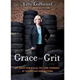 img - for Grace and Grit: My Fight for Equal Pay and Fairness at Goodyear and Beyond book / textbook / text book