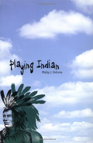Playing Indian (Yale Historical Publications Series)