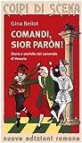 Comandi, sior paron! Storie e storielle del carnevale di Venezia