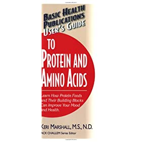 Users Guide to Protein and Amino Acids (Basic Health Publications Users Guide)