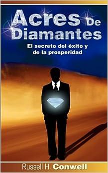 Acres de Diamantes: El Secreto del Exito y de La Prosperidad (Spanish