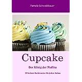 """Cupcake: Der K�nig der Muffinsvon """"Pamela Schwabbauer"""""""