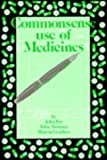 Commonsense Use of Medicines (Commonsense Series) (0852009968) by Fry, John