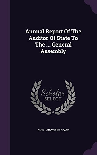 Annual Report Of The Auditor Of State To The ... General Assembly