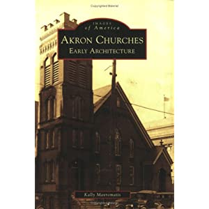 Akron Churches: Early Architecture (Images of America: Ohio)