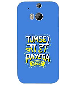 HTC ONE M8S TUMSE NA PAYEGA Back Cover by PRINTSWAG