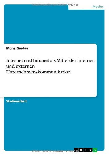 internet-und-intranet-als-mittel-der-internen-und-externen-unternehmenskommunikation