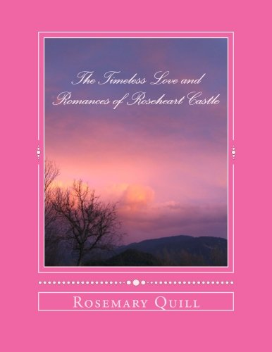 The Timeless Love And Romances Of Roseheart Castle: Novel One In The Roseheart Castle Series (1) (Volume 1) front-14343