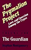 The Pygmalion Project: The Guardian: 1st (First) Edition