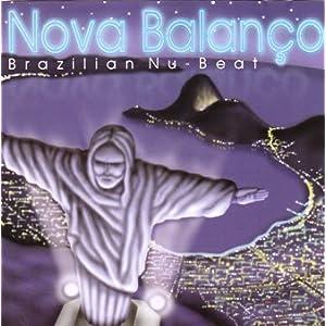 Nova Balanco: Brazilian Nu-Beat - 癮 - 时光忽快忽慢,我们边笑边哭!