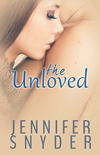 The Unloved (A Unloved Novel Book 1), by Jennifer Snyder