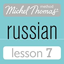 Michel Thomas Beginner Russian, Lesson 7  by Natasha Bershadski