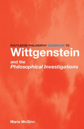 Routledge Philosophy GuideBook to Wittgenstein and the Philosophical Investigations (Routledge Philosophy GuideBooks)