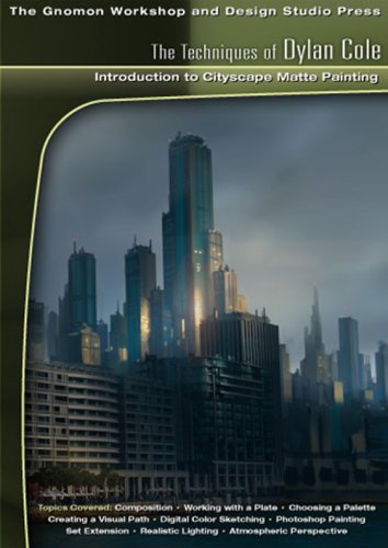 3D Tutorial Techniques of Dylan Cole: Introduction to Cityscape Matte Painting