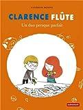 """Afficher """"Clarence Flûte n° 2<br /> Un duo presque parfait"""""""