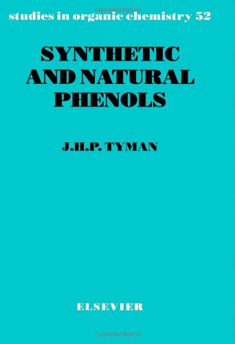Synthetic And Natural Phenols, Volume 52 (Studies In Organic Chemistry)