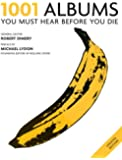 1001: Albums You Must Hear Before You Die: You Must Hear Before You Die