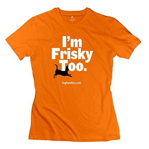 Ywt Im Frisky Too Hers Girl T Shirts 100% Cotton Cool Orange