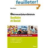 Thèmes de culture générale - Sanitaire et social - Concours et examens 2014