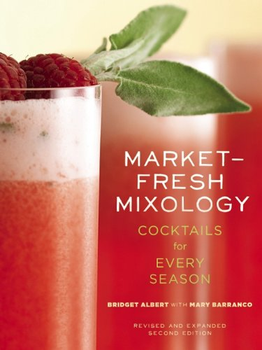 Free Kindle Book : Market-Fresh Mixology: Cocktails for Every Season