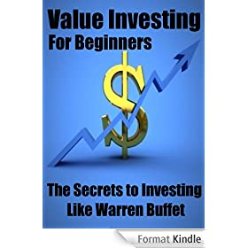 Value Investing For Beginners: The Secrets to Investing Like Warren Buffet