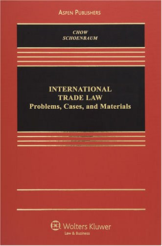 International Trade Law: Problems, Cases, and Materials