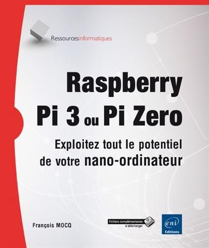 raspberry-pi-3-ou-pi-zero-exploitez-tout-le-potentiel-de-votre-nano-ordinateur
