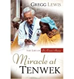 img - for Miracle at Tenwek: The Life of Dr. Ernie Steury (Paperback) - Common book / textbook / text book