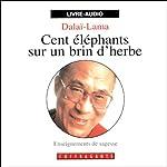 Cent éléphants sur un brin d'herbe |  Le Dalaï-Lama