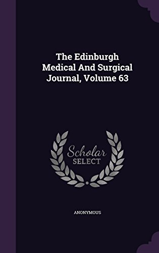 The Edinburgh Medical And Surgical Journal, Volume 63
