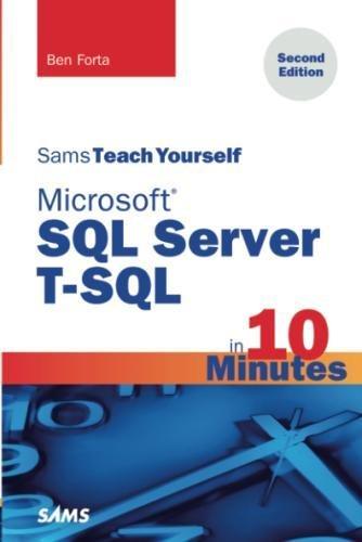 Microsoft SQL Server T-SQL in 10 Minutes, Sams Teach Yourself (2nd Edition) [Forta, Ben] (Tapa Blanda)