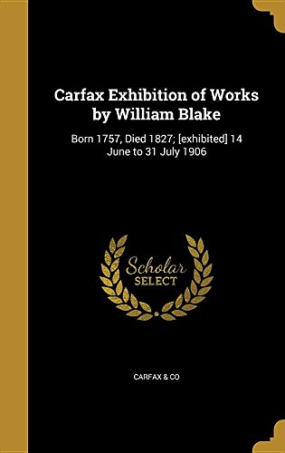 carfax-exhibition-of-works-by-william-blake-born-1757-died-1827-exhibited-14-june-to-31-july-1906