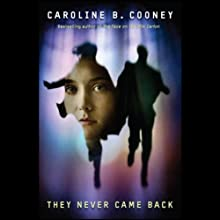 They Never Came Back (       UNABRIDGED) by Caroline B. Cooney Narrated by Suzy Jackson