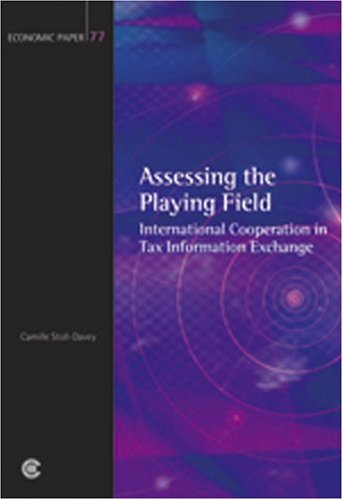 Assessing the Playing Field: International Cooperation in Tax Information Exchange (Economic Paper Series)