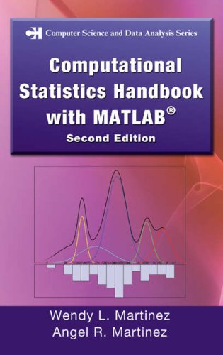 Computational Statistics Handbook With Matlab, Second Edition (Chapman & Hall/Crc Computer Science & Data Analysis)