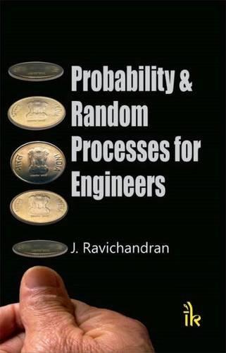 Probability & Random Processes for Engineers, by J. Ravichandran