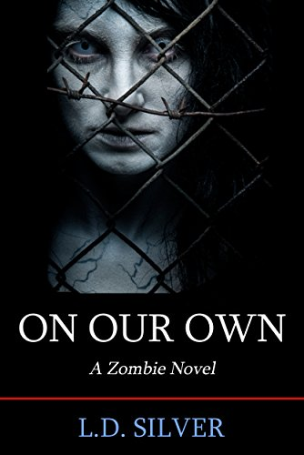 On Our Own by L.D. Silver