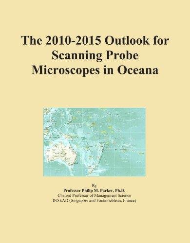 The 2010-2015 Outlook For Scanning Probe Microscopes In Oceana